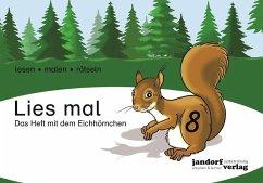 Lies mal 8 - Das Heft mit dem Eichhörnchen