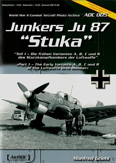 Junkers Ju-87 Part 1 Early versions Ju-87A/Ju-87 B/Ju-87C and Ju-87R. WWII Combat Aircraft Photo Archive