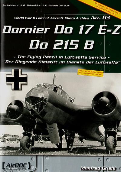 Dornier Do-17E-Do 17Z and Do 215B. WWII Combat Aircraft Photo Archive