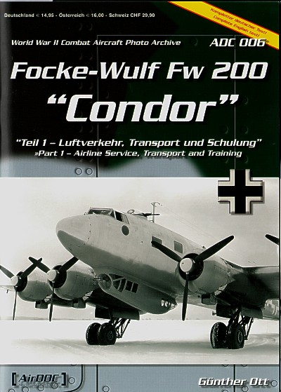 Focke-Wulf Fw-200 Part 1 Airline Service, Training and Transport. WWII Combat Aircraft Photo Archive