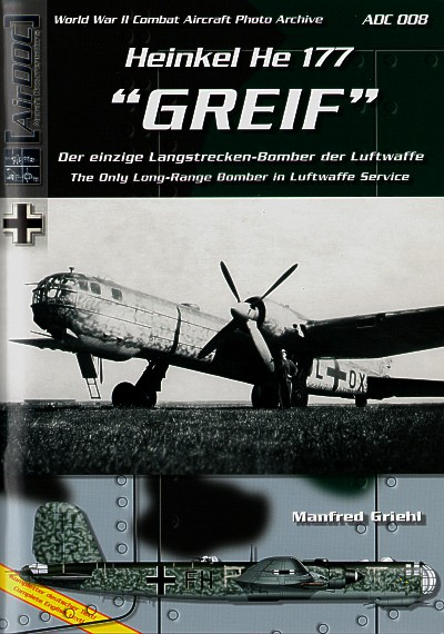 Heinkel He-177 'Greif'. WWII Combat Aircraft Photo Archive