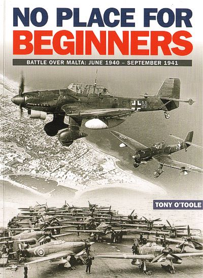No place for beginners. Battle over Malta: June 1940 - September 1941