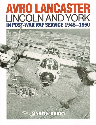 Avro Lancaster Avro Lincoln and York in Post-War RAF Service 1945-1950