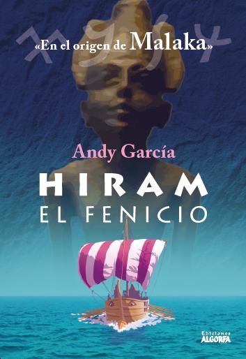 HIRAM EL FENICIO. EN EL ORIGEN DE MALAKA