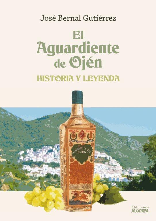 EL AGUARDIENTE DE OJÉN. HISTORIA Y LEYENDA