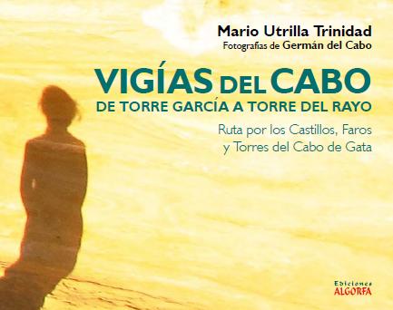 VIGÍAS DEL CABO. DE TORRE GARCÍA A TORRE DEL RAYO.