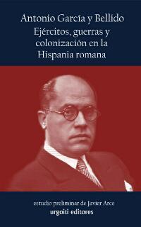 Ejércitos, guerra y colonización en la Hispania Romana