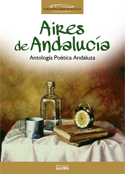Aires de Andalucía. Antología poética andaluza.