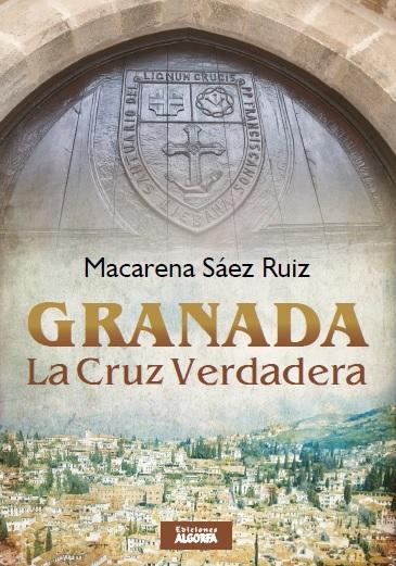 GRANADA, LA CRUZ VERDADERA