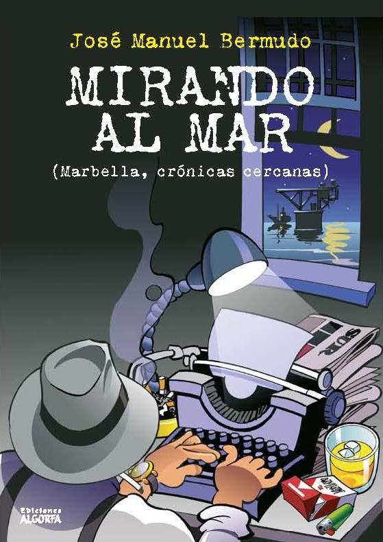 """Resultado de imagen de """"MIRANDO AL MAR"""" (Marbella, crónicas cercanas) de José Manuel Bermudo"""