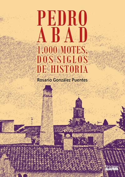 PEDRO ABAD 1000 MOTES, DOS SIGLOS DE  HISTORIA