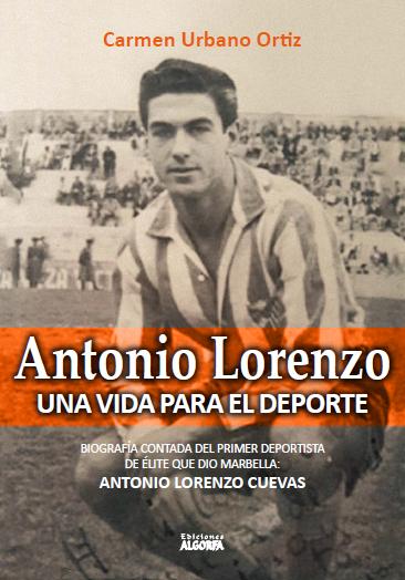 Antonio Lorenzo: Una vida para el deporte.
