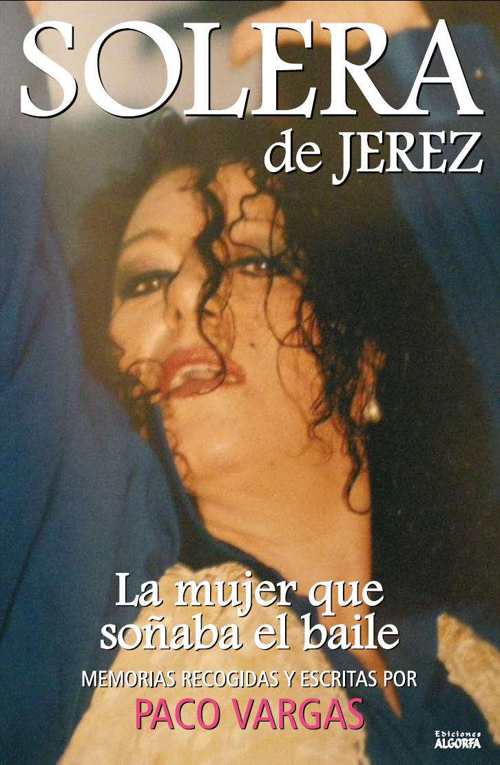 SOLERA DE JEREZ. LA MUJER QUE SOÑABA EL BAILE