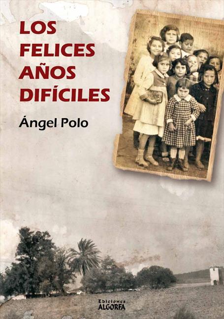 LOS FELICES AÑOS DIFÍCILES