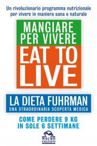 EAT TO LIVE MANGIARE PER VIVERE