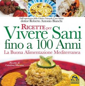 RICETTE PER VIVERE SANI FINO A 100 ANNI