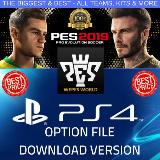 PES 2019 PS4 OPTION FILE 100% COMPLETE - DOWNLOAD VERSION - WEPES WORLD ORIGINAL!