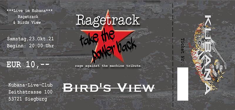 Ragetrack / Bird´s View Ticket 23.10.2021 Kubana Siegburg