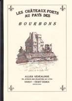LES CHATEAUX FORTS AU PAYS DES BOURBONS