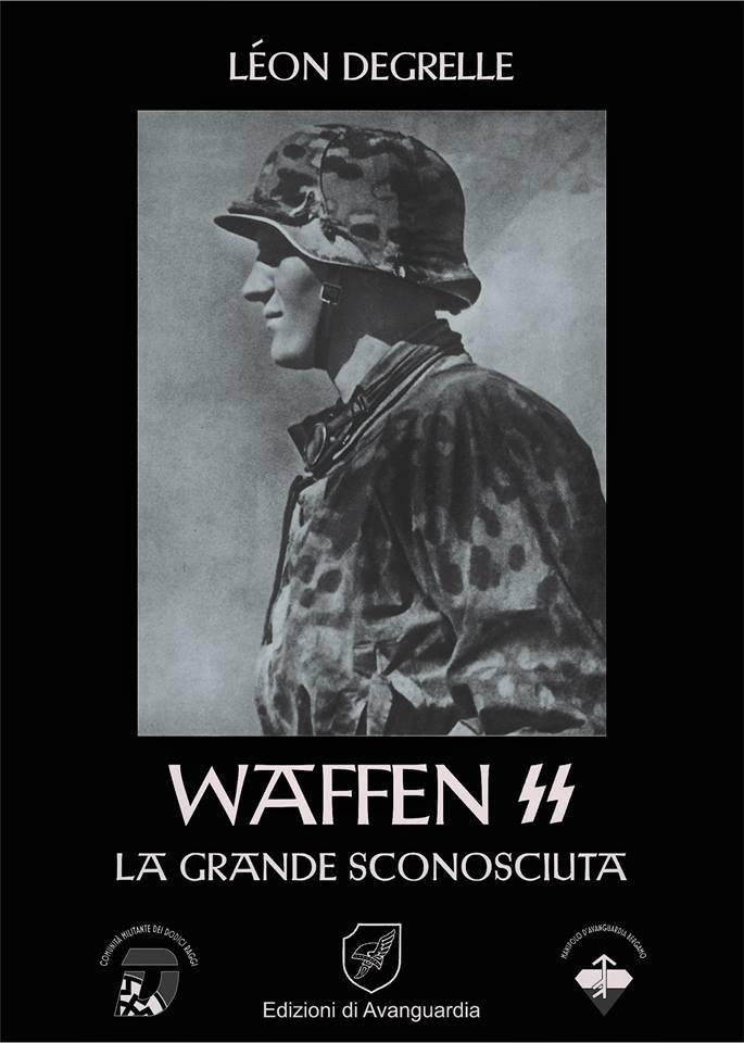 """""""Waffen SS, la grande sconosciuta"""" - L. Degrelle"""