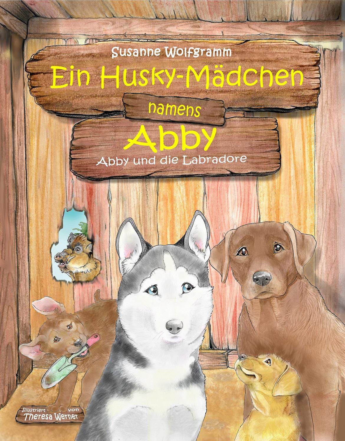 Ein Husky-Mädchen namens Abby / Abby und die Labradore