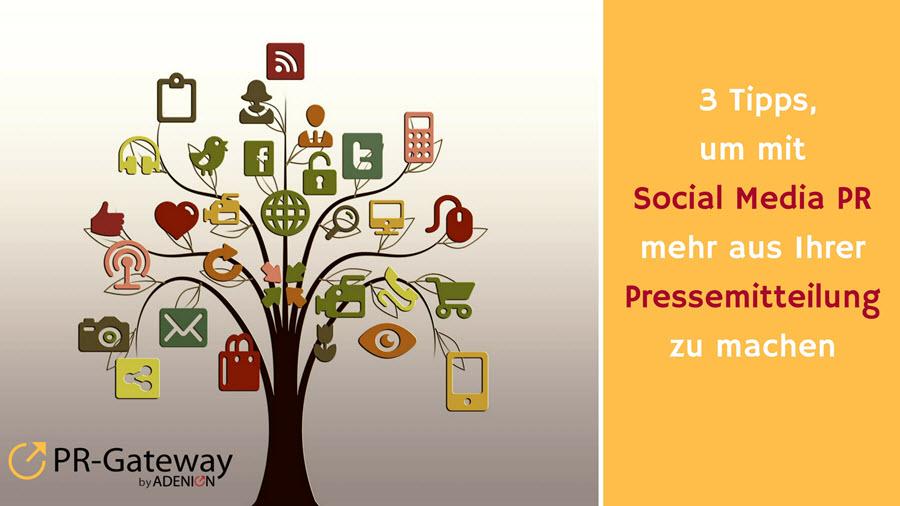 3 Tipps, um mit Social Media PR mehr aus Ihrer Pre