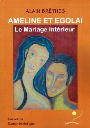 AMELINE ET EGOLAI, LE MARIAGE INTERIEUR