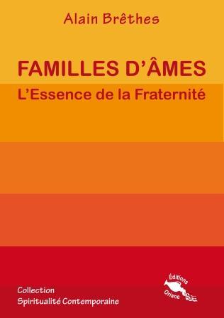 FAMILLE D'AMES, L'ESSENCE DE LA FRATERNITE
