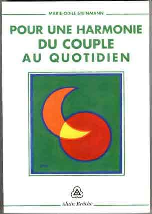"""""""POUR UNE HARMONIE DU COUPLE AU QUOTIDIEN de Marie-Odile Steinmann (Brêthes)"""