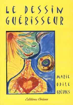 """""""LE  DESSIN GUERISSEUR"""" de Marie-Odile Brethes"""