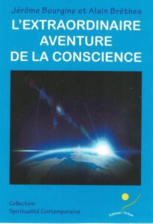 L'EXTRAORDINAIRE AVENTURE DE LA CONSCIENCE d'Alain Brêthes et Jérôme Bourgine