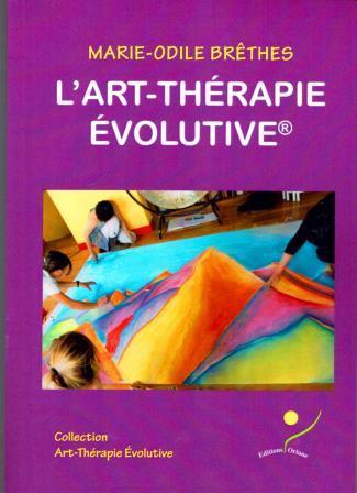 L'ART-THERAPIE EVOLUTIVE  de Marie-Odile Brêthes