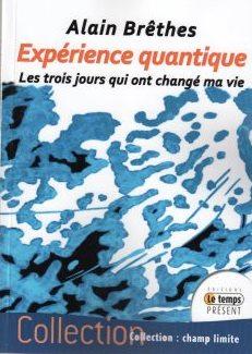 """""""EXPERIENCE QUANTIQUE"""" d'Alain Brêthes"""