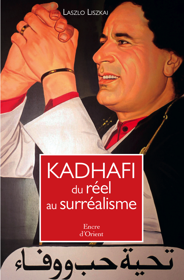 KADHAFI DU REEL AU SURREALISME