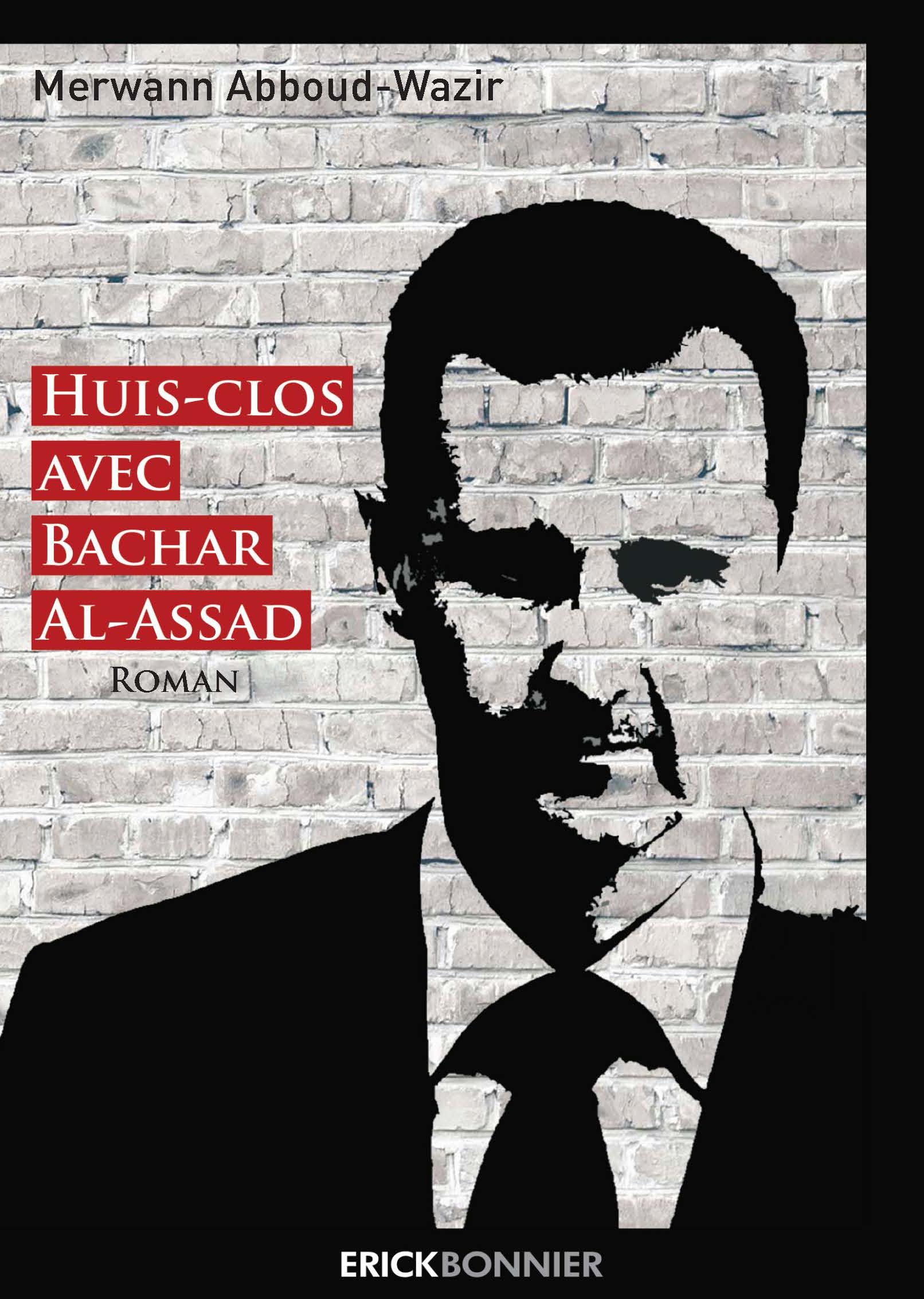 HUIS-CLOS AVEC BACHAR AL-ASSAD