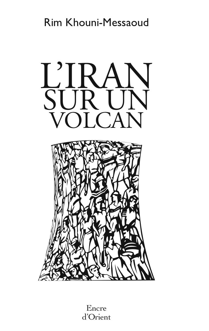 L'IRAN SUR UN VOLCAN
