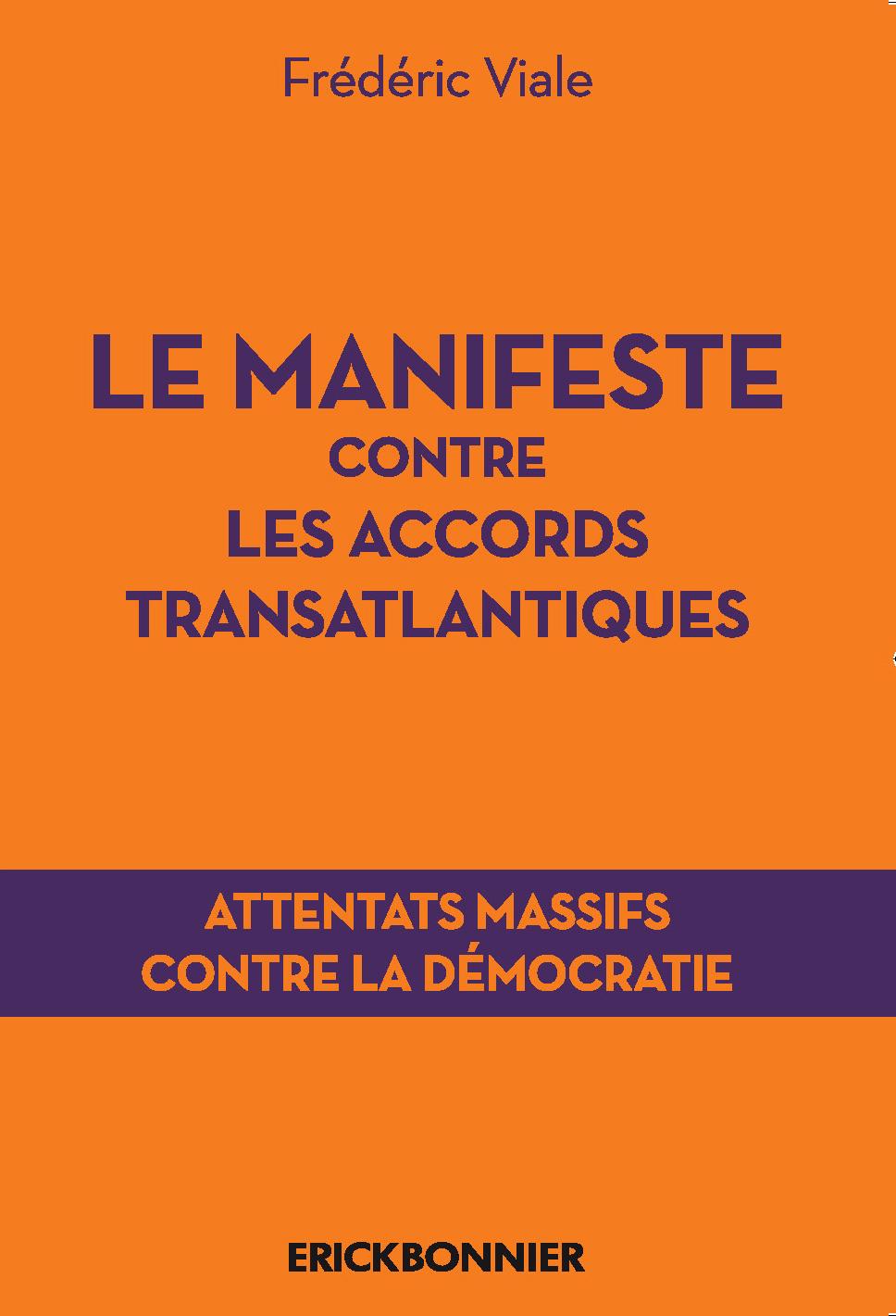 LE MANIFESTE CONTRE LES ACCORDS TRANSATLANTIQUES