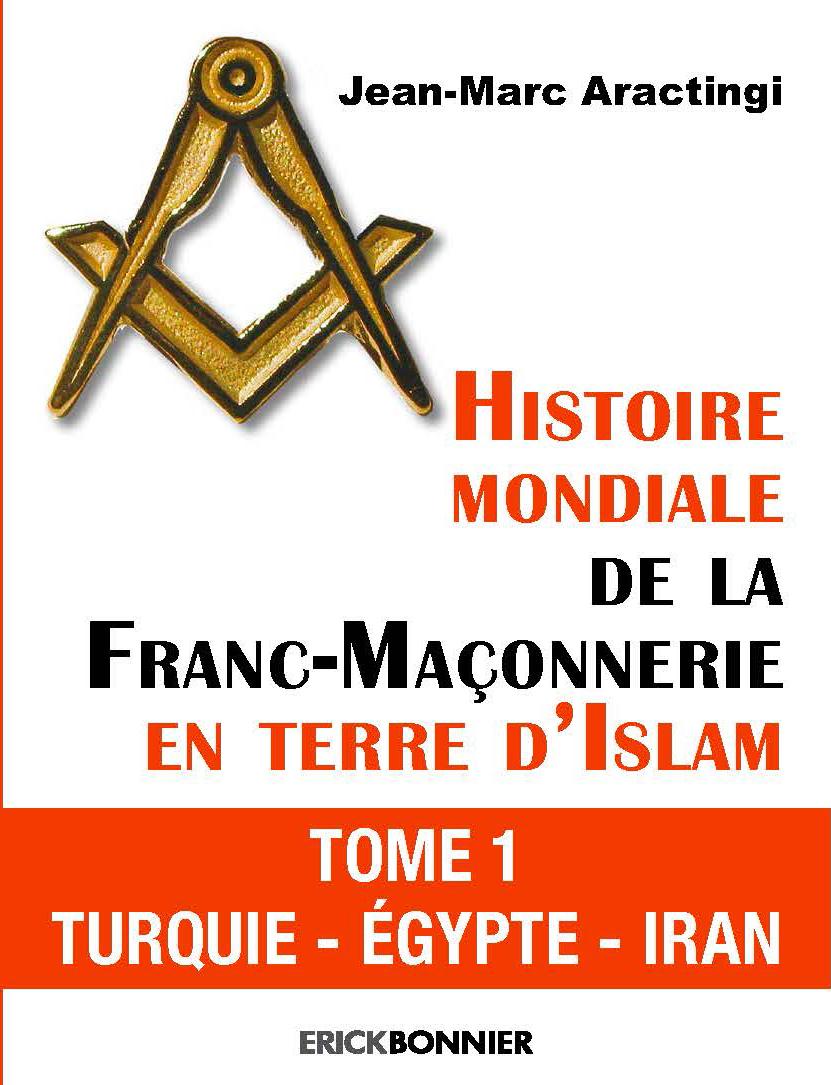 HISTOIRE MONDIALE DE LA FRANC-MAÇONNERIE T1