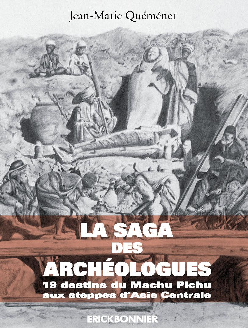 LA SAGA DES ARCHÉOLOGUES