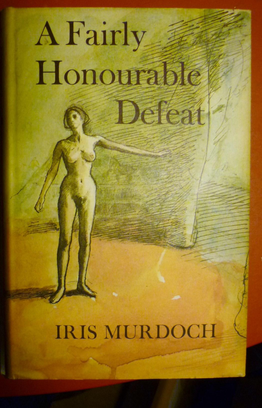 Iris Murdoch:  A Fairly Honourable Defeat