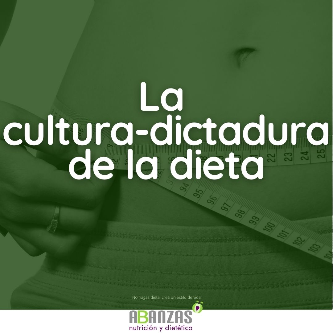 LA CULTURA-DICTADURA DE LA DIETA