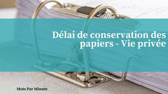 Délai de conservation des papiers - Vie privée