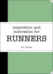 The Inspiration and Motivation  For Runners