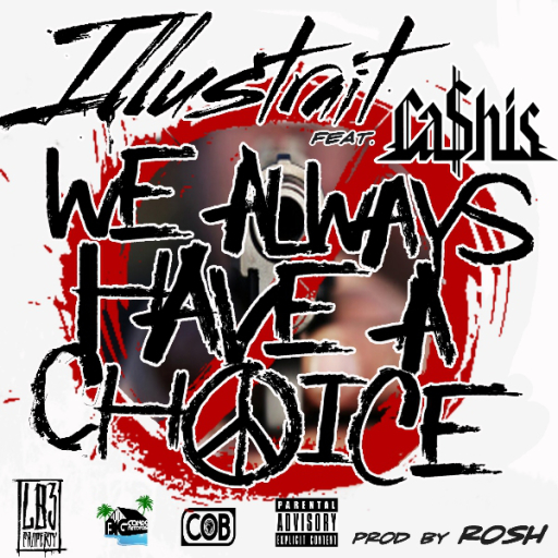 Illustrait - We Always Have A Choice ft Ca$his