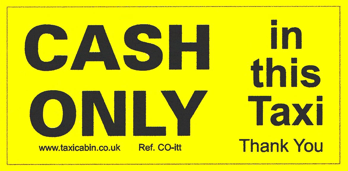 CASH ONLY in this Taxi, Thank You - Ref. CO-itt