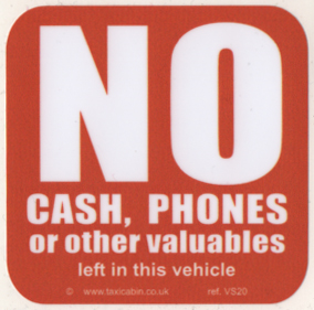 NO CASH, PHONES, or other Valuables left in this vehicle - Ref. VS20