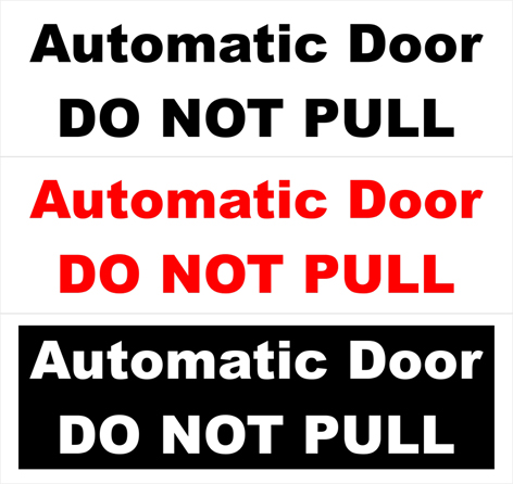 Automatic Door - DO NOT PULL. -  Ref: VIN-AD-DNP