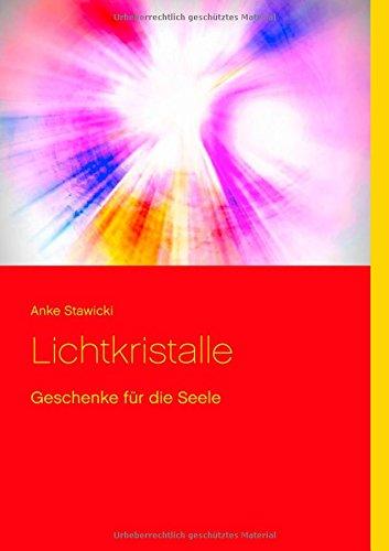 MEDITATION AUS MEINEM BUCH  LICHTKRISTALLE - GESCHENKE FÜR DIE SEELE