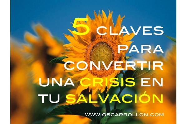 5 claves para convertir una CRISIS en tu SALVACIÓN