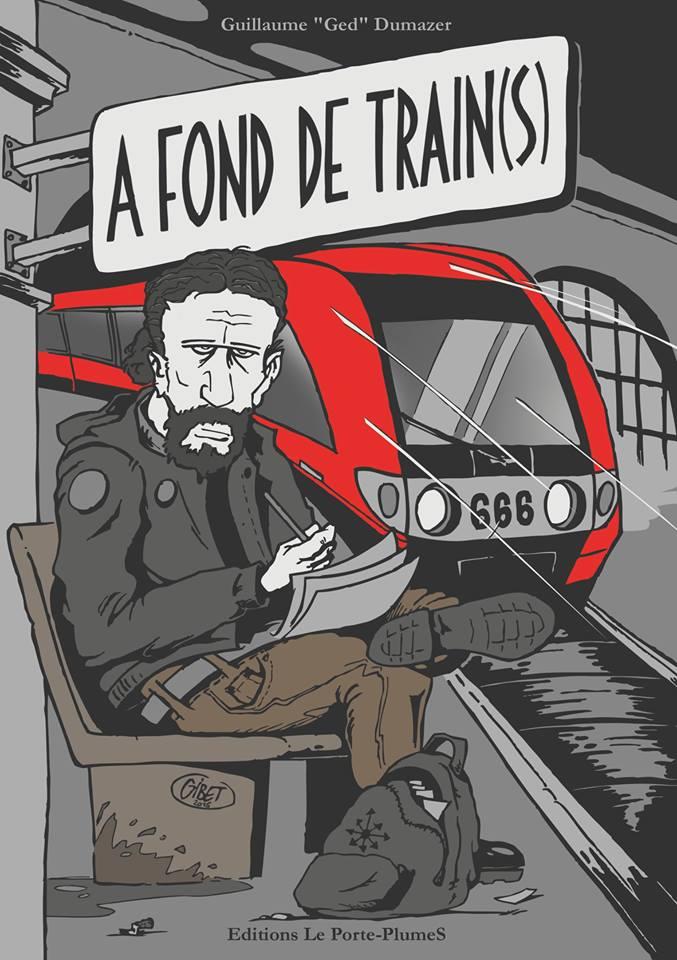 A fond de train(s) par Ged